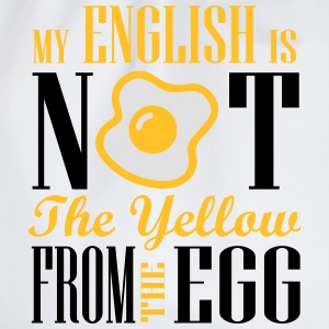 My english is not the yellow from the egg T-Shirts - Turnbeutel