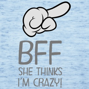 BFF - She Thinks I´m Crazy! Camisetas - Camiseta de tirantes mujer, de Bella