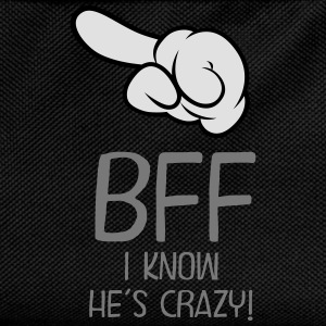 BFF - I Know He´s Crazy! T-Shirts - Kinder Rucksack