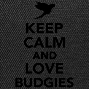 Keep calm and love budgies T-Shirts - Snapback Cap