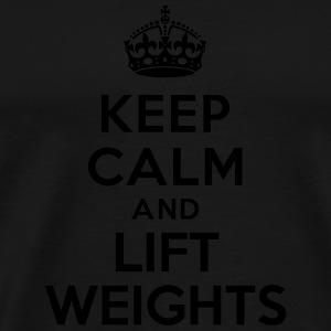 Keep calm and lift weights Bouteilles et Tasses - T-shirt Premium Homme