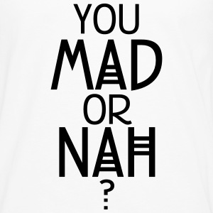You mad or nah? T-shirts - Herre premium T-shirt med lange ærmer