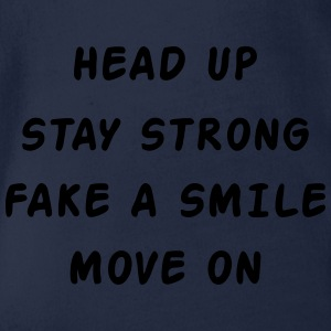 Head Up Stay Strong Fake A Smile Move On T-shirts - Ekologisk kortärmad babybody