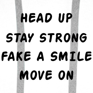 Head Up Stay Strong Fake A Smile Move On Muggar & tillbehör - Premiumluvtröja herr