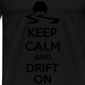 Keep Calm And Drift On Tops - Camiseta premium hombre