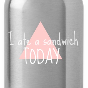I ate a sandwich today - Water Bottle