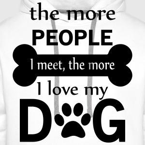 The More People I Meet The More I Love My Dog T-Shirts - Men's Premium Hoodie
