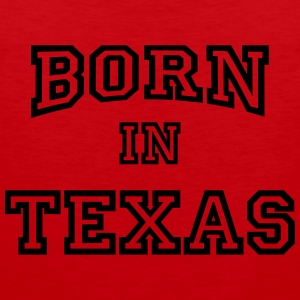 Born in Texas T-shirts - Mannen Premium tank top