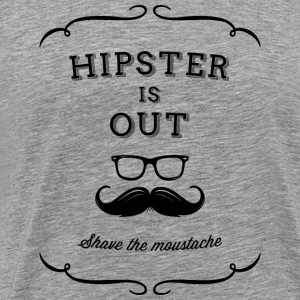 Hipster and mustache are out! Shave! Long Sleeve Shirts - Men's Premium T-Shirt