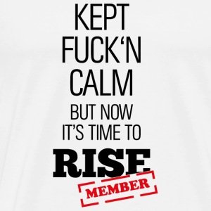 I'm remained quiet, but now I must rise! Hoodies - Men's Premium T-Shirt