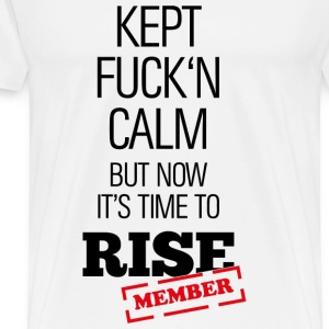 I'm remained quiet, but now I must rise! Other - Men's Premium T-Shirt