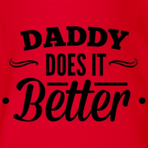 Father, Daddy makes it better, can do better Shirts - Organic Short-sleeved Baby Bodysuit