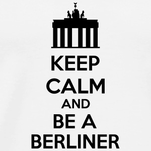 Keep Calm And Be A Berliner Autres - T-shirt Premium Homme
