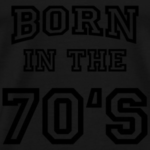 Born in the 70's Sweat-shirts - T-shirt Premium Homme