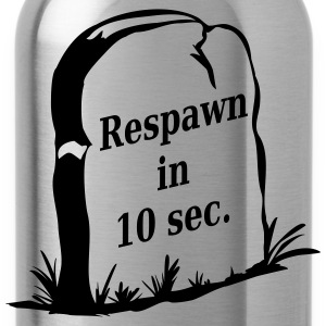 respawn in 10 sec T-Shirts - Trinkflasche