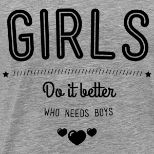 Girls do it better Tops - Men's Premium T-Shirt
