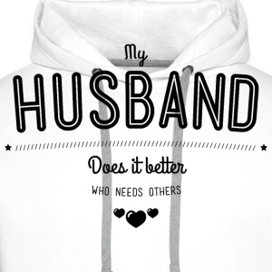 My husband does it better T-shirts - Mannen Premium hoodie