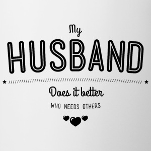 My husband does it better T-shirts - Mugg