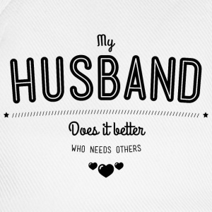 My husband does it better Camisetas - Gorra béisbol