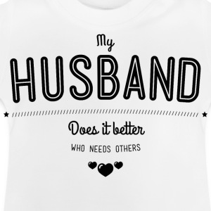 My husband does it better Shirts - Baby T-shirt