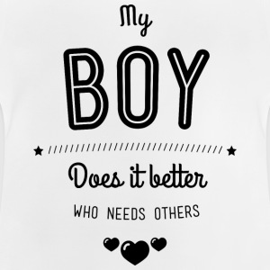 My boy does it better T-shirts - Baby T-shirt