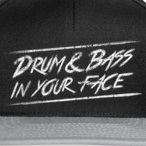 Drum & bass in your face / Party / Rave / Dj Shirts - Snapback Cap
