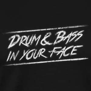 Drum & bass in your face / Party / Rave / Dj Langarmshirts - Männer Premium T-Shirt