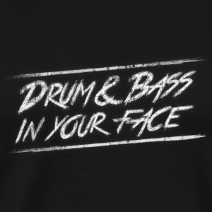Drum & bass in your face / Party / Rave / Dj Tassen & Zubehör - Männer Premium T-Shirt