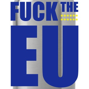 Fuck the EU - Trinkflasche