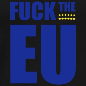 Fuck the EU - Männer Premium T-Shirt