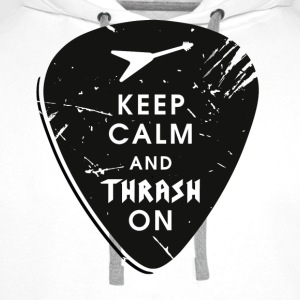 Keep calm and thrash on T-Shirts - Männer Premium Hoodie