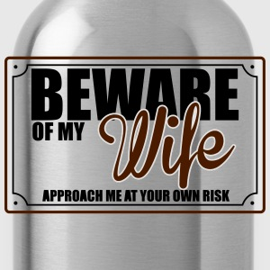 BEWARE OF MY WIFE T-Shirts - Water Bottle