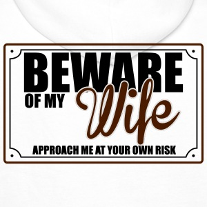 BEWARE OF MY WIFE Underwear - Men's Premium Hoodie