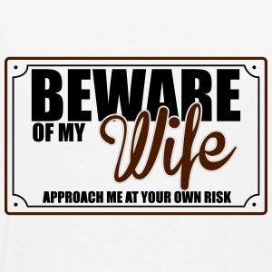 BEWARE OF MY WIFE Underwear - Men's Premium T-Shirt