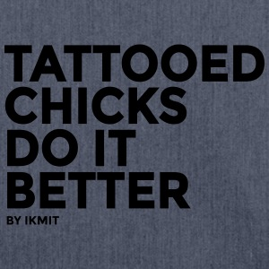 Tattooed Chicks Do It Better T-Shirts - Shoulder Bag made from recycled material