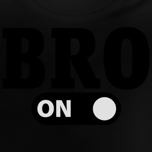 Bro on Shirts - Baby T-Shirt