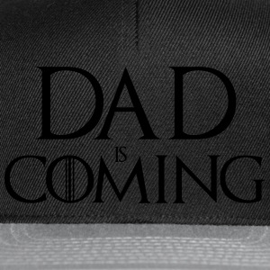 Dad is coming Felpe - Snapback Cap