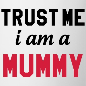 Trust me I am a Mummy T-shirts - Mok