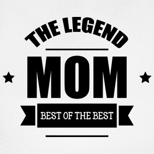 Mom, The Legend ! Camisetas - Gorra béisbol