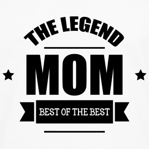 Mom, The Legend ! Camisetas - Camiseta de manga larga premium hombre
