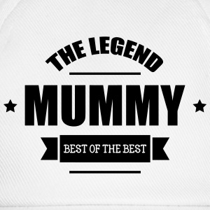 Mummy, The Legend ! T-shirts - Baseballcap