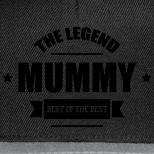 Mummy, The Legend ! Pullover & Hoodies - Snapback Cap