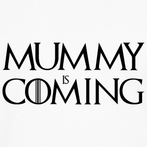 Mummy is Coming ! T-Shirts - Männer Premium Langarmshirt