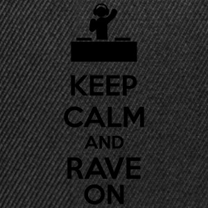 Keep Calm And Rave On Sweaters - Snapback cap