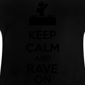 Keep Calm And Rave On Skjorter - Baby-T-skjorte