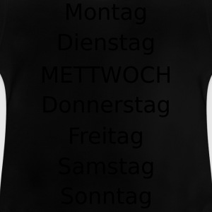 Montag Dienstag Mettwoch Donnerstag ...  T-Shirts - Baby T-Shirt