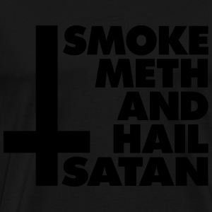 Smoke Meth and Hail Satan - Männer Premium T-Shirt
