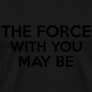 The Force With You May Be Langærmede t-shirts - Herre premium T-shirt