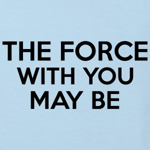 The Force With You May Be Camisetas - Camiseta ecológica niño