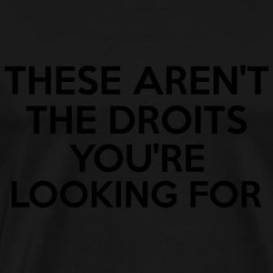 These Aren't The Droits You're Looking For Skjorter med lange armer - Premium T-skjorte for menn